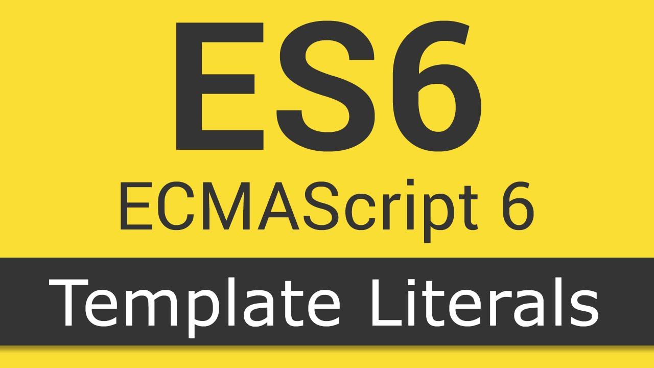 ecmascript 6 es6 new features tutorial 3 template literals