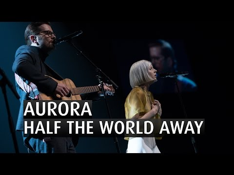 AURORA - HALF THE WORLD AWAY - The 2015 Nobel Peace Prize Concert