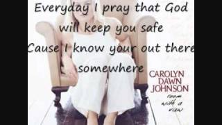 One Day Closer to You - Carolyn Dawn Johnson (With Lyrics) YouTube Videos