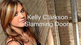Watch Kelly Clarkson Slamming Doors video