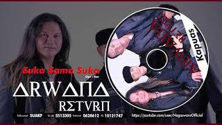 Arwana Return - Suka Sama Suka (Official Audio Video)