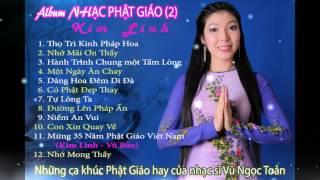 Nhạc Phật Giáo (2) - Kim Linh (Những ca khúc hay của nhạc sĩ Vũ Ngọc Toản)