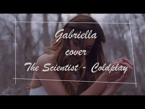 GABRIELLA  Coldplay  The Scientist