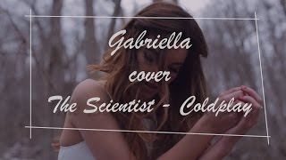 Gabriella - Coldplay - The Scientist  Cover