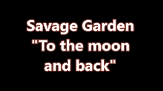 Savage Garden To The Moon And Back Lyric Video