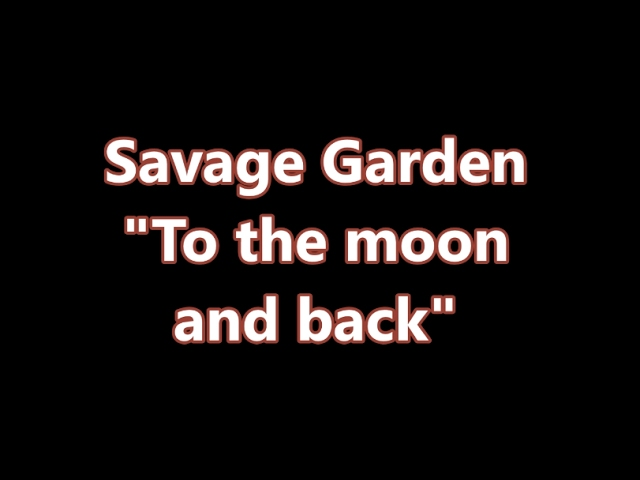 savage garden to the moon and back lyric video chords chordify. Black Bedroom Furniture Sets. Home Design Ideas