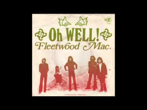Fleetwood Mac Oh Well, Part 1