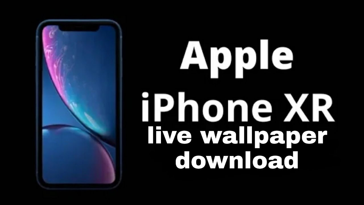 Apple iPhone XR live wallpaper with download link - YouTube
