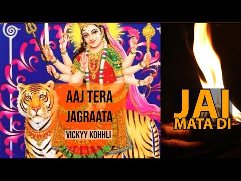 aaj-tera-jagraata-|-vickyy-kohhli-|-hindi-song-|-hindi-bhakti-song-|-devotional-song-2019