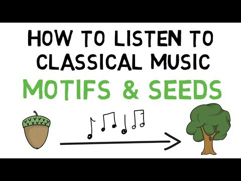 How to Listen to Classical Music: Motifs and Seeds