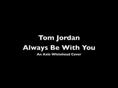 tom jordan  always be with you  an axle whitehead cover