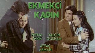 Ekmekçi Kadın (1972) -  Tek Parça (Fatma Girik \u0026 Yalçın Gülhan)