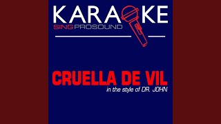 Cruella De Vil (In the Style of Dr. John) (Karaoke Instrumental Version)