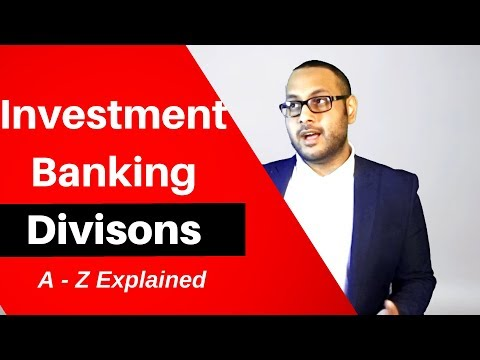 Introduction to Investment Banking Divisions