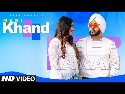 meri-khand:-deep-karan-(full-song)-harris-|-vicky-dhaliwal-|-latest-punjabi-songs-2019