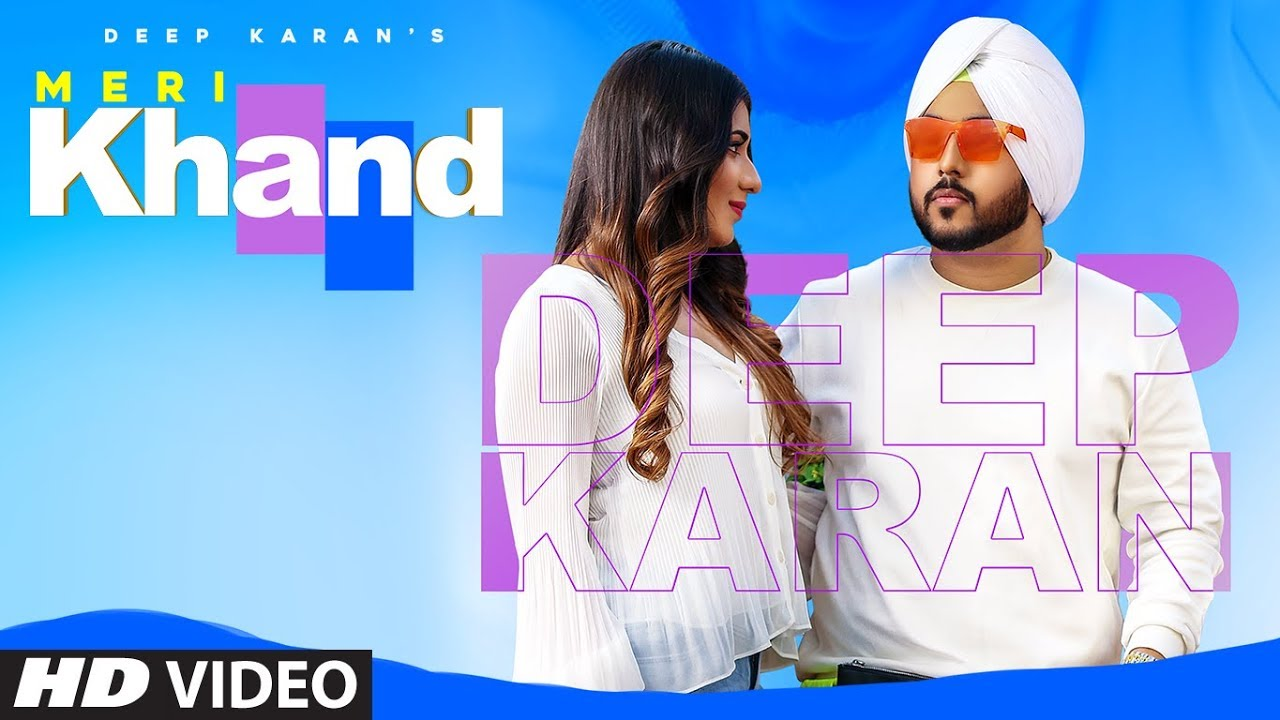 Meri Khand: Deep Karan (Full Song) Harris | Vicky Dhaliwal | Latest Punjabi Songs 2019