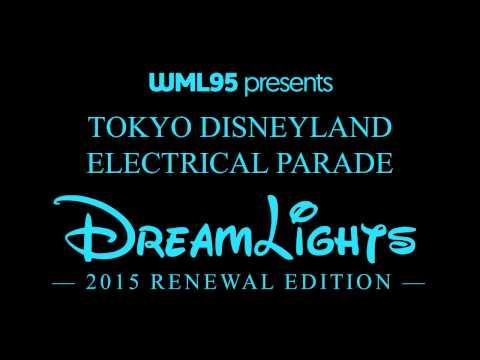 Tokyo Disneyland Electrical Parade: Dreamlights (2015 Renewal Edition)