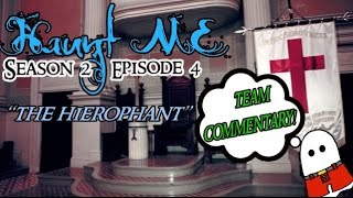 "Haunt ME - S2:E4 ""The Hierophant"" (Masonic Temple) - Commentary"