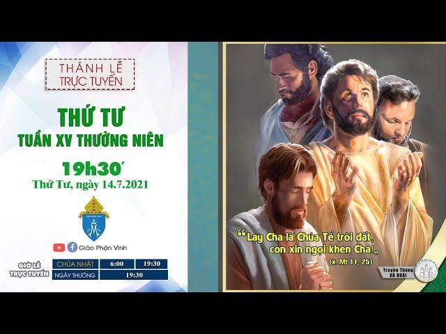 🔴Trực Tuyến Thánh Lễ Ngày 14/07/2021: Thứ Tư XV THƯỜNG NIÊN |19h30' | Giáo Phận Vinh