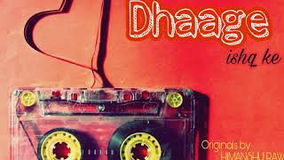 Dhaage ishq ke | Himanshu Rawat | Shivam Dixit