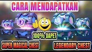Cara Mendapatkan Super Magical Chest Dan Legendary Chest ! Clash Royale Indonesia