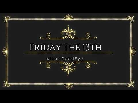 Friday the 13th: Noob(me) vs Deadeye, and the cupboard to Narnia