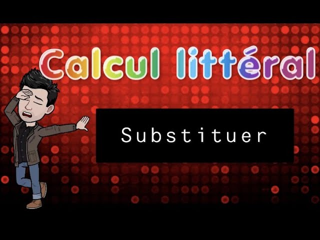 Substitution et calcul littéral : EXERCICES CORRIGÉS MATHS