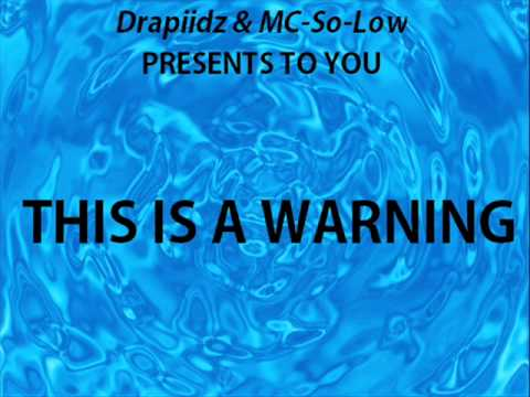 DRAPIIDZ FT. MC SO-LOW - THIS IS A WARNING