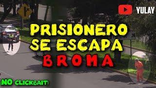 prisionero escapa           broma