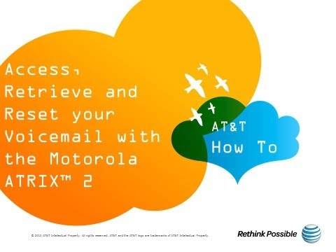 Access, Retrieve and Reset your Voicemail with the Motorola ATRIX™ 2: AT&T How To Video Series