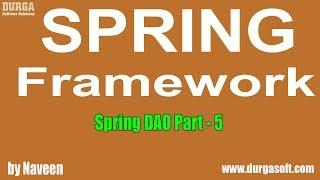 Java Spring | Spring Framework | Spring DAO Part - 5 by Naveen