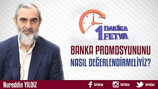 Banka Promosyonunu Nasıl Değerlendirmeliyiz? /Birfetva - Nureddin YILDIZ 2017 Video