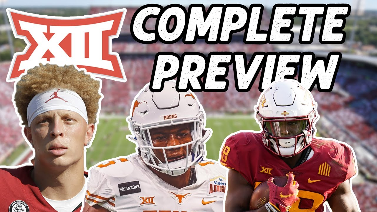 COMPLETE BIG-12 PREVIEW 🏈