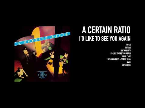 A Certain Ratio - I'd Like to See You Again (1982)