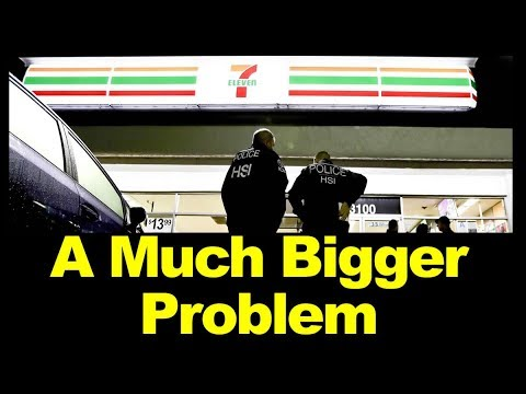 7-11 ICE Immigration Sweeps Have a Bigger Problem