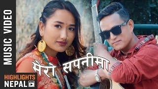 Mero Sapanima | Sita Ghishing Ft Niranjali Lama, Anil | New Nepali Selo Pop Song 2018/2075