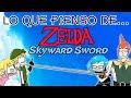 """Lo Que Pienso de... """"Zelda - Skyward Sword"""""""