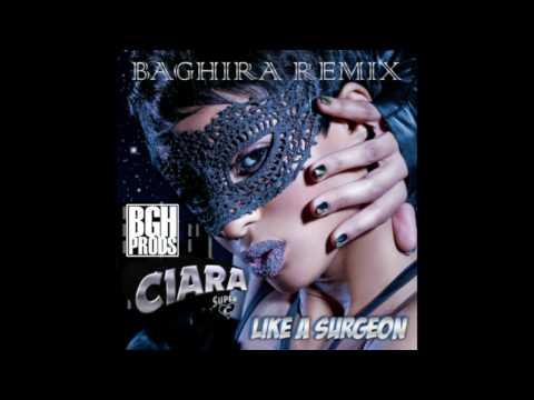 Ciara - Like a surgeon (Baghira Remix)