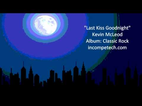 Last Kiss Goodnight - Kevin McLeod (CC, free Download)