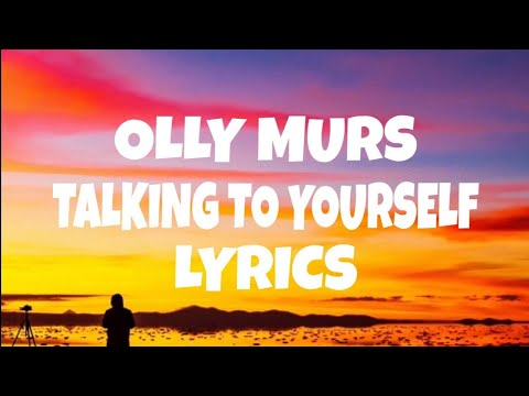 Olly Murs - Talking To Yourself ( Lyrics )