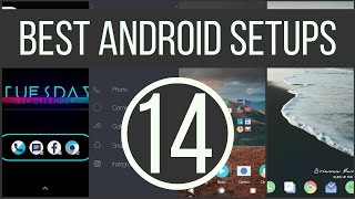Best Android Setups Episode 14!
