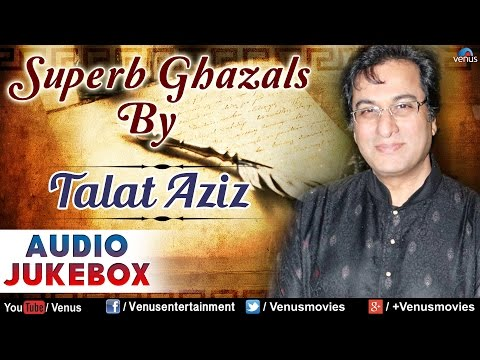 Talat Aziz : Superb Geet & Ghazals || Audio Jukebox