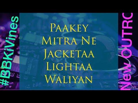 Paakey Mitra Ne Jacketaa Lightaa Waliyan | BB Ki Vines New Outro Song HIKE Song BBkiVines Punjabi 🔥