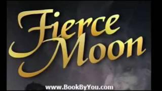 Fierce Moon Trailer