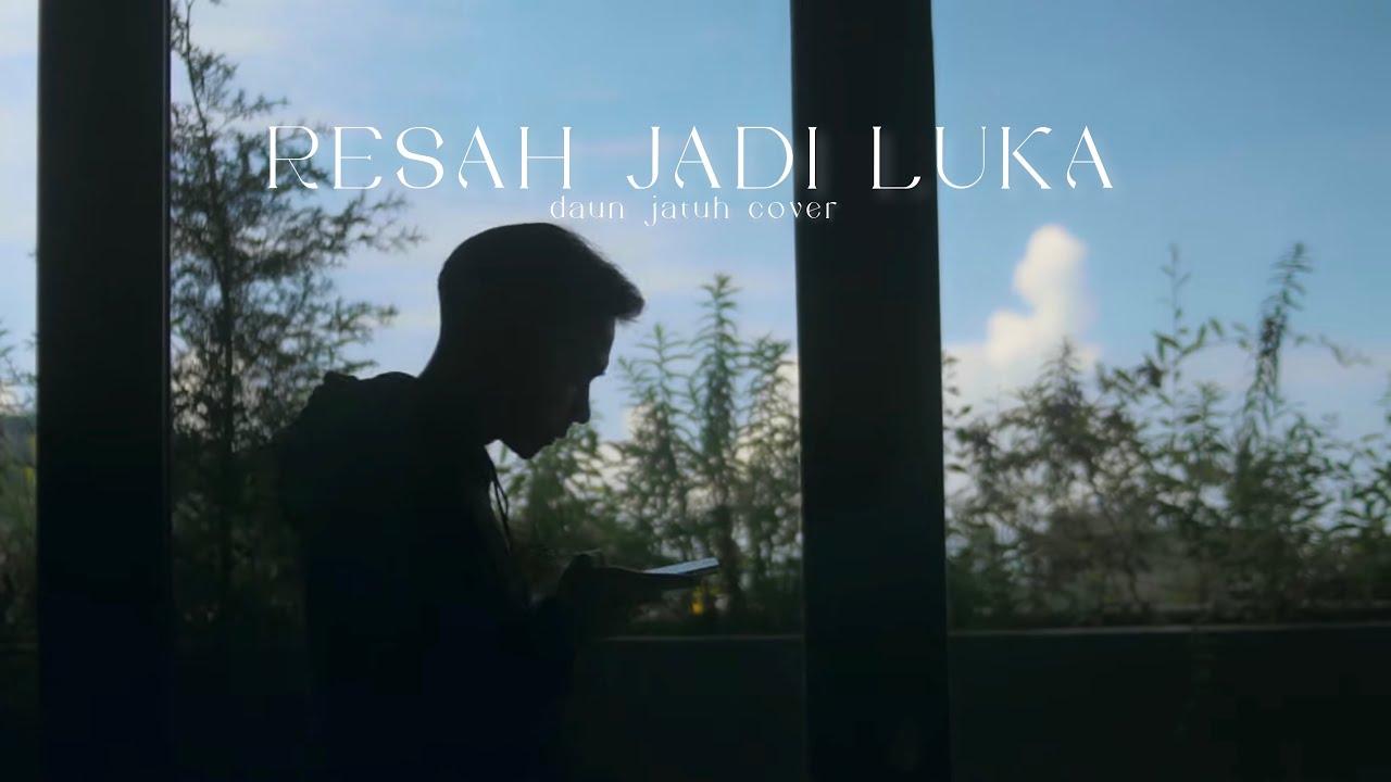 Daun Jatuh - Resah Jadi Luka | Cover By Billy Joe Ava