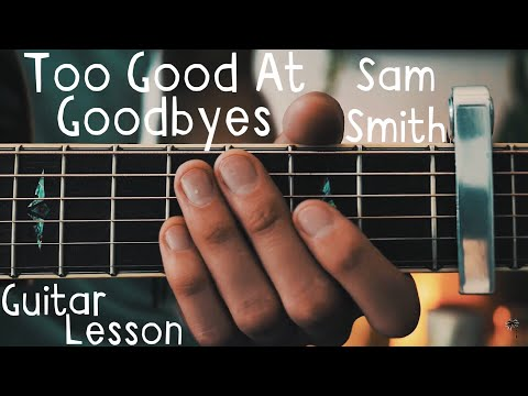 Too Good At Goodbyes Guitar Lesson For Beginners // Sam Smith Guitar Tutorial