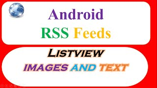 Android RSS Feeds XML Ep.06 : ListView - Parse Show Images and Text [XmlPullParser]