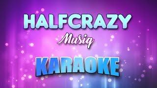 Musiq - Halfcrazy (Karaoke & Lyrics)