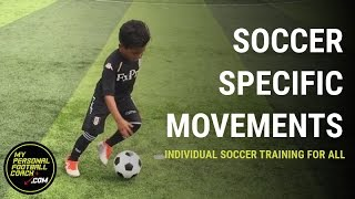 Soccer drills for all including U5, U6, U7 & U8 - Soccer Specific Movements