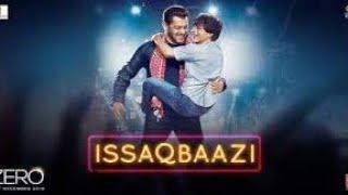 Issaqbaazi (Zero) Movie Videos - Movie Mp3 Shahrukh Khan | Salman Khan